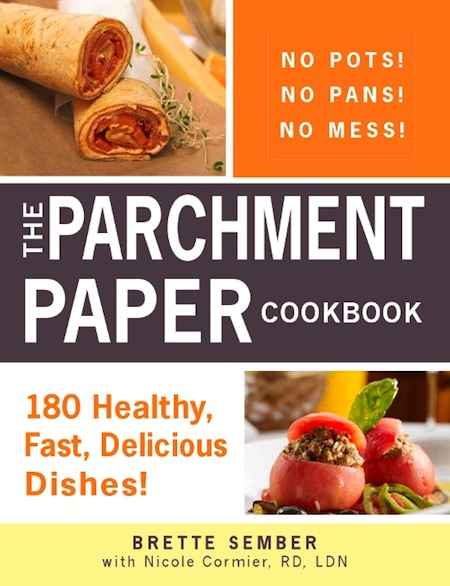 The Parchment Paper Cookbook by Brette Sember