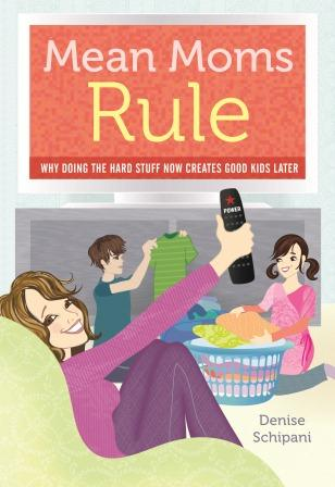 mean moms rule by denise schipani