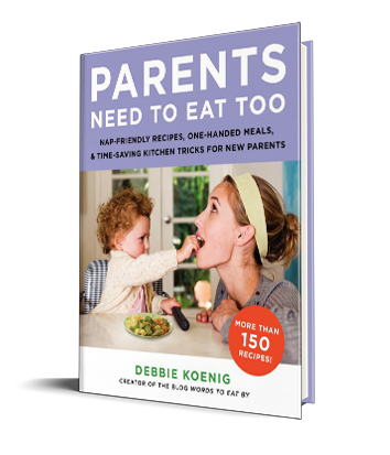 writer Debbie Koenig's cookbook, Parents Need to Eat Too